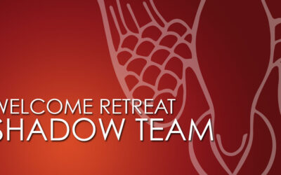 WELCOME Retreat's Committee/Shadow Team